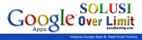solusi-google-apps-over-limit