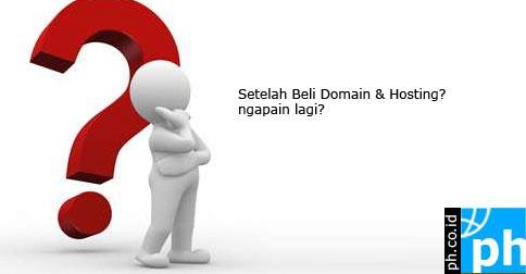 setelah-beli-domain-hosting-ngapain-lagi